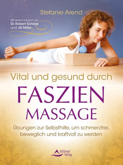 Vital und gesund durch Faszien-Massage
