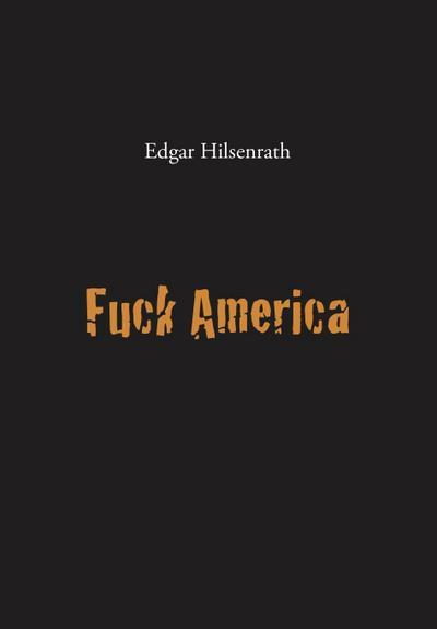 Fuck America: Bronsky's Confession