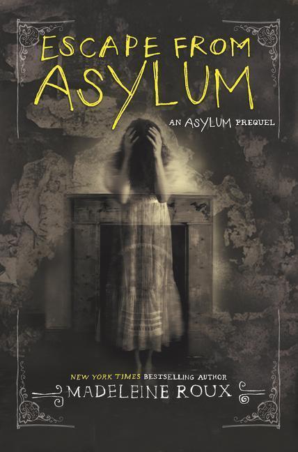 Escape from Asylum, Madeleine Roux