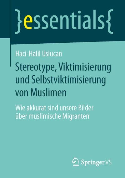 Stereotype, Viktimisierung und Selbstviktimisierung von Muslimen