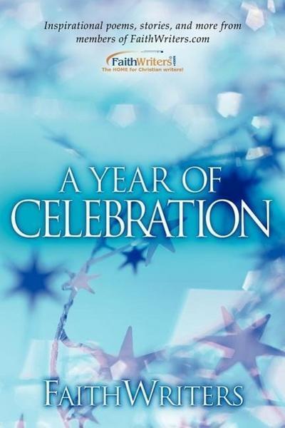 Faithwriters-A Year of Celebration