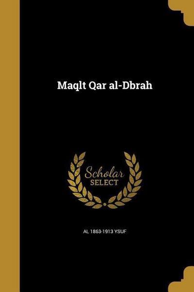ARA-MAQLT QAR AL-DBRAH