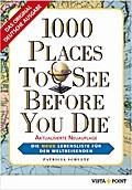 1000 Places To See Before You Die: Die neue L ...