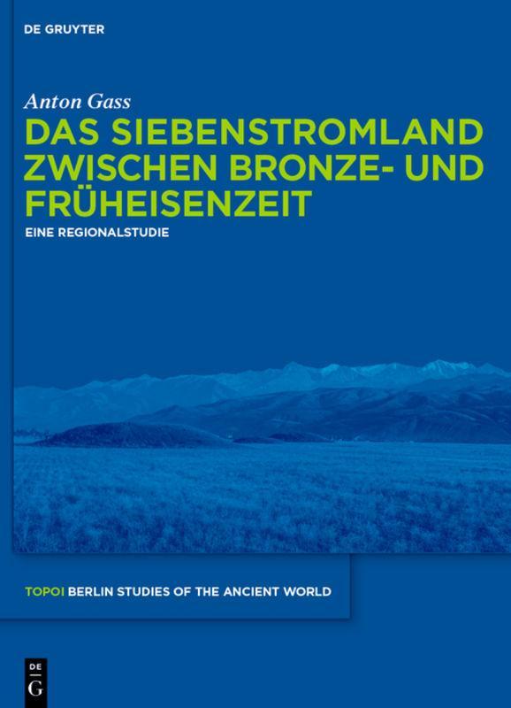 Das Siebenstromland zwischen Bronze- und Früheisenzeit Anton Gass