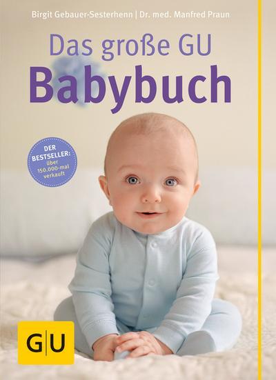 Das große GU Babybuch   ; GU Partnerschaft & Familie Grosse Ratgeber ; Deutsch; 150 Fotos -