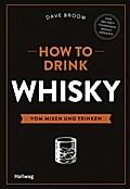 How to Drink Whisky: Vom Mixen und Trinken (H ...