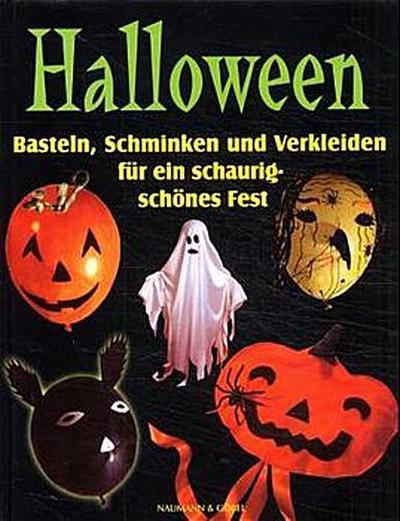Halloween - Naumann & Göbel - Gebundene Ausgabe, Deutsch, Marie-Laure Mantoux,Frédérique Crestin-Billet, Basteln, Schminken und Verkleiden für ein schaurig-schönes Fest, Basteln, Schminken und Verkleiden für ein schaurig-schönes Fest