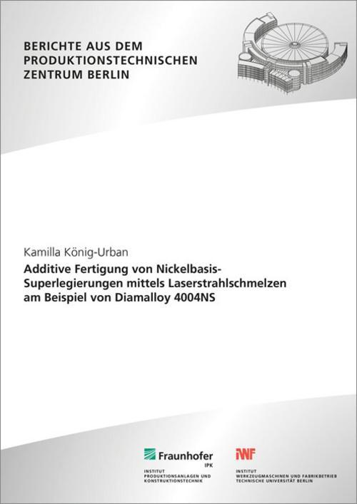 Additive Fertigung von Nickelbasis-Superlegierungen mittels Laserstrahlschm ...