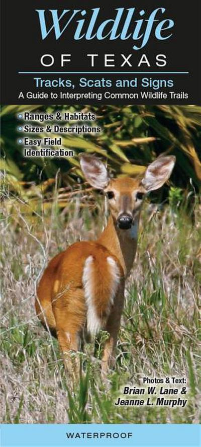 Wildlife of Texas Tracks Scats and Signs: A Guide to Interpreting Common Wildlife Trails