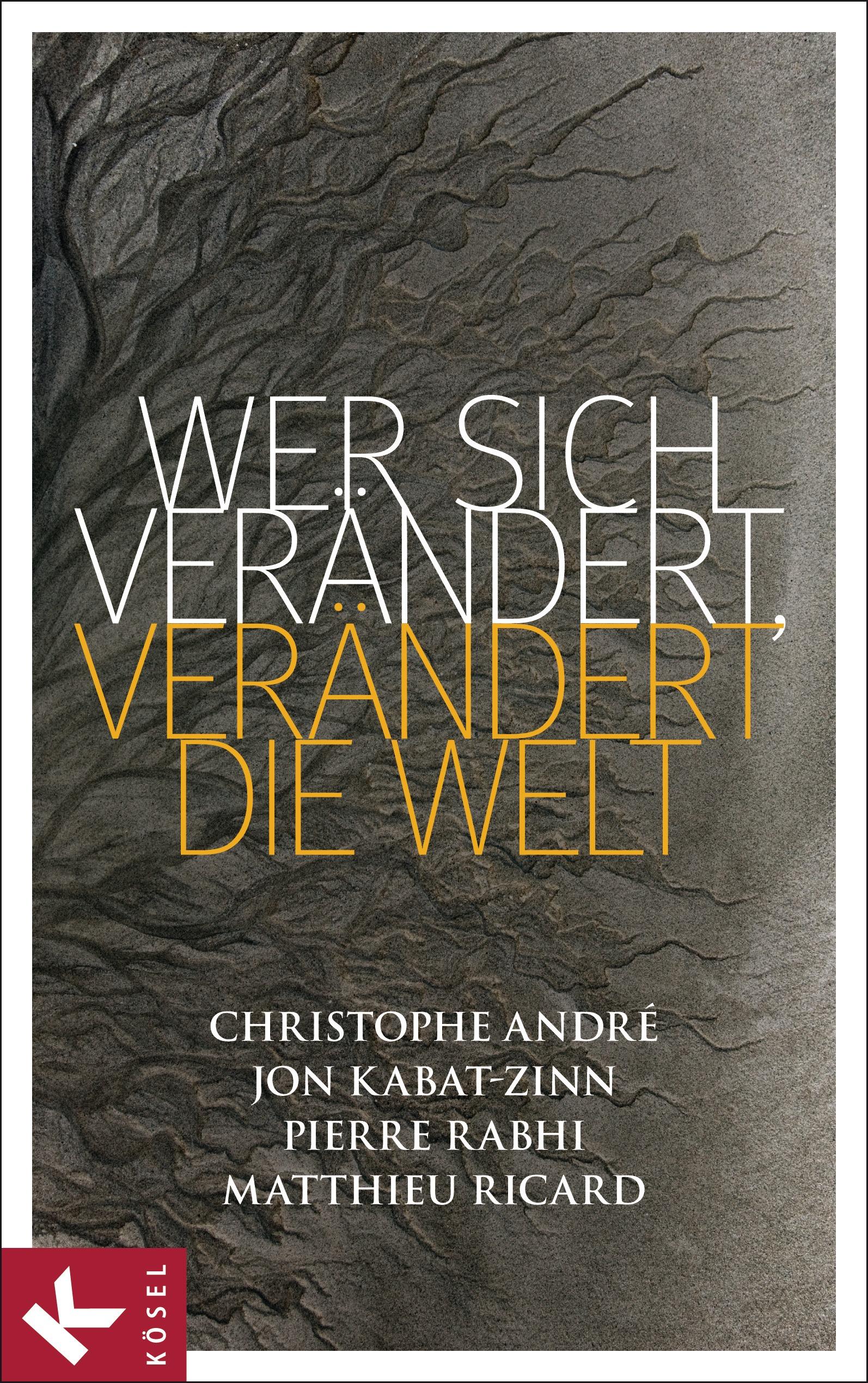 Wer sich verändert, verändert die Welt Christophe André
