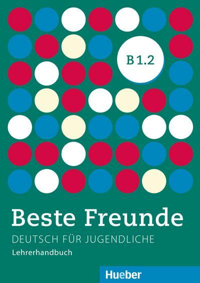Beste Freunde B1/2. Lehrerhandbuch