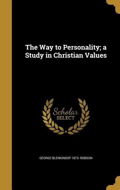 WAY TO PERSONALITY A STUDY IN