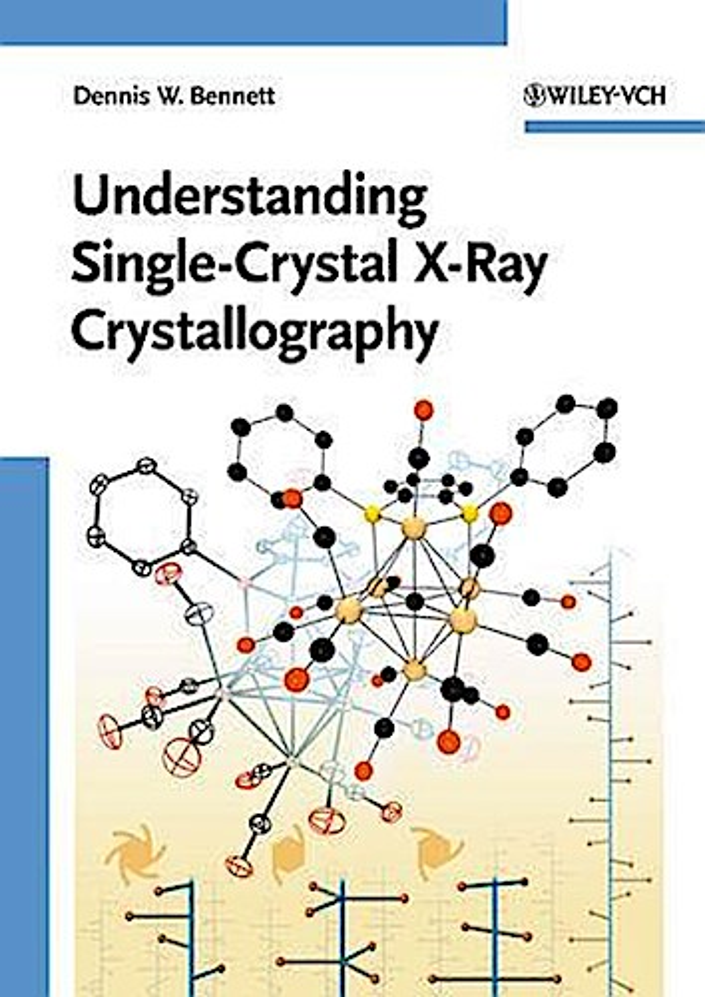 Understanding Single-Crystal X-Ray Crystallography Dennis W. Bennett