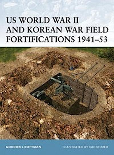US World War II and Korean War Field Fortifications 1941 53