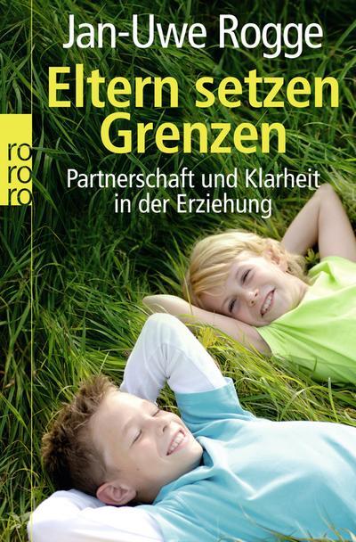 Eltern setzen Grenzen: Partnerschaft und Klarheit in der Erziehung