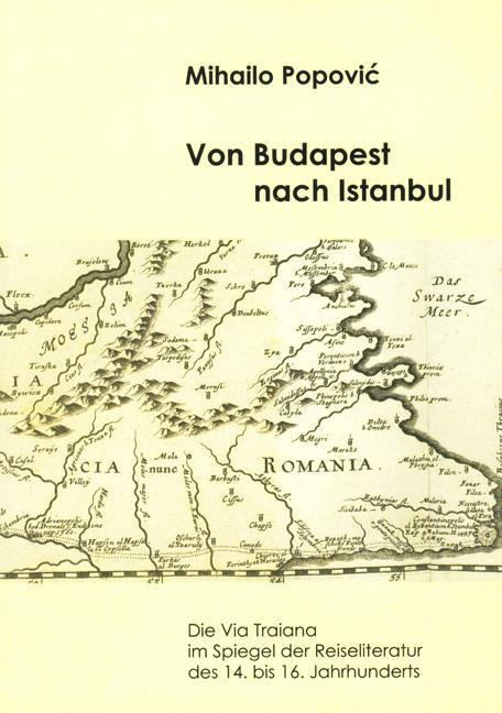 Von Budapest nach Istanbul Mihailo Popovic