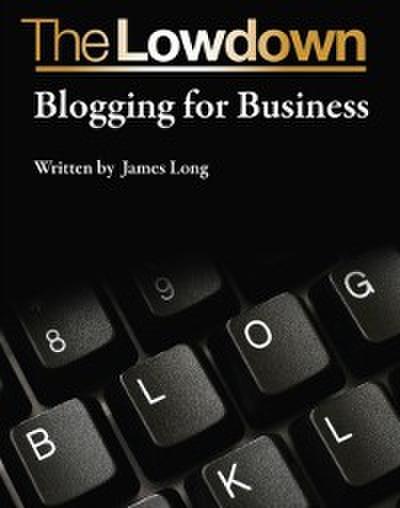 Lowdown: Blogging for Business