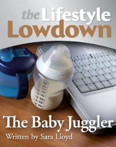 Lifestyle Lowdown: The Baby Juggler