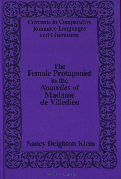 The Female Protagonist in the «Nouvelles» of Madame de Villedieu