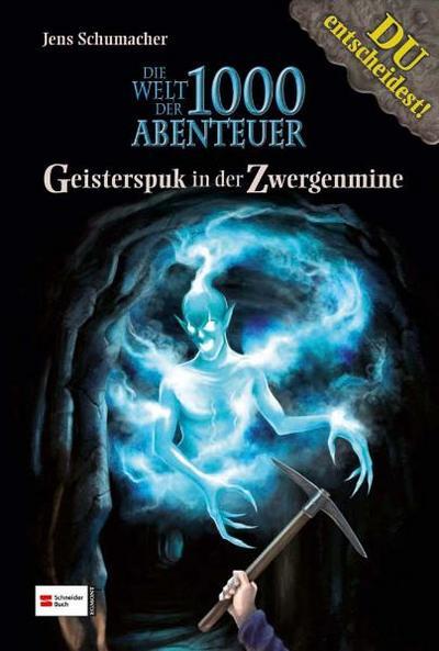 Die Welt der 1000 Abenteuer, Band 02; Geisterspuk in der Zwergenmine; Deutsch; 18 schw.-w. Abb.