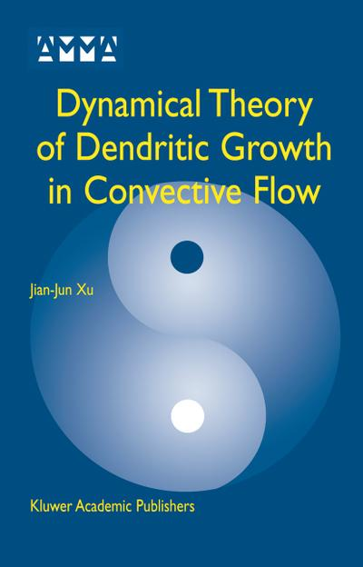 Dynamical Theory of Dendritic Growth in Convective Flow