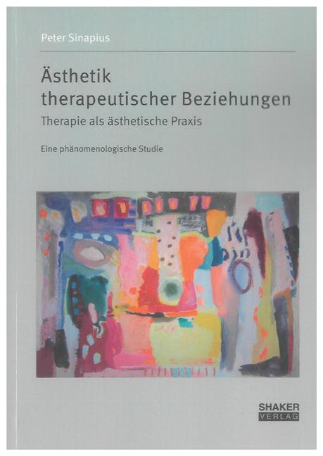 Peter Sinapius / Ästhetik therapeutischer Beziehungen 9783832296278