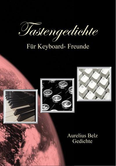 Tastengedichte: Für Keyboard-Freunde