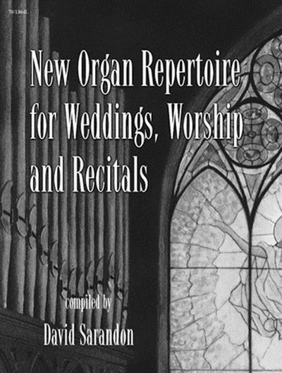 New Organ Repertoire for Weddings, Worship, Recitals