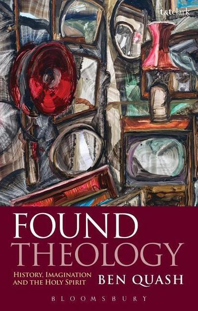 Found Theology: History, Imagination and the Holy Spirit