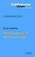 Grundkurs Philosophie: Philosophische Anthropologie (Urban-Taschenbücher, Band 345)