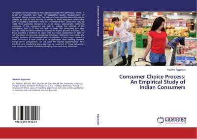 Consumer Choice Process: An Empirical Study of Indian Consumers
