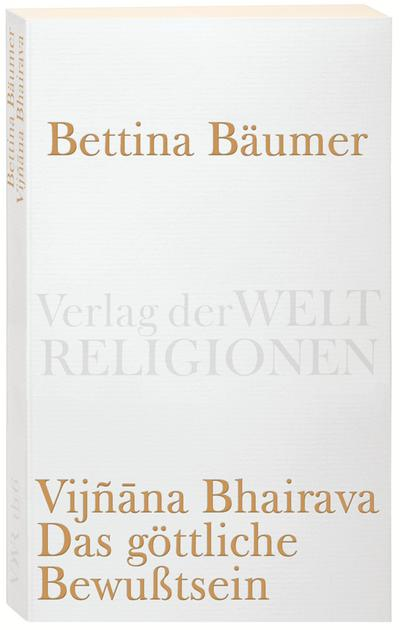Vijnana Bhairava, Das göttliche Bewußtsein.