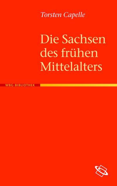 Die Sachsen des frühen Mittelalters