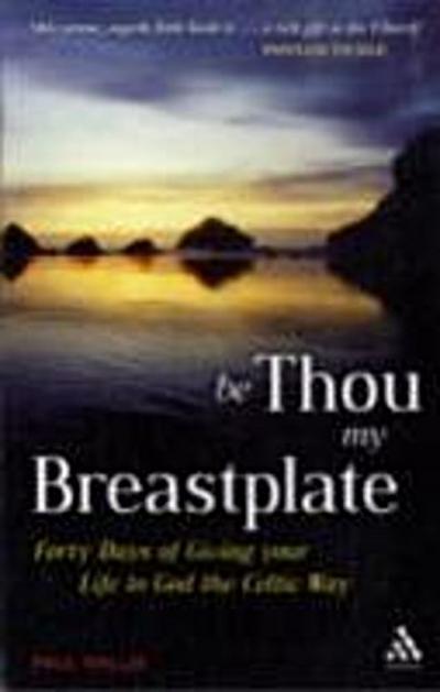 Be Thou My Breastplate