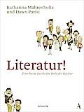 Literatur!; Eine Reise durch die Welt der Büc ...