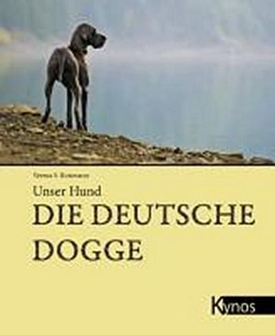 Die Deutsche Dogge (Unser Hund)