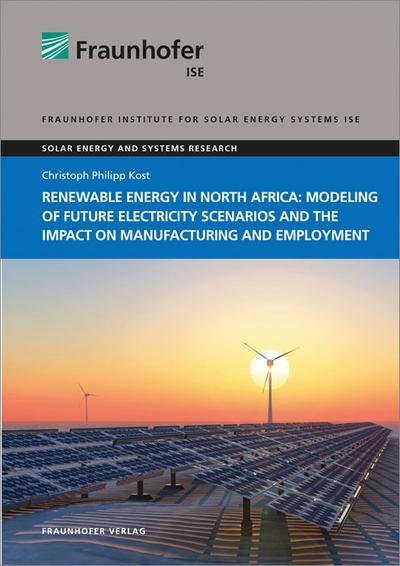 Renewable energy in North Africa: Modeling of future electricity scenarios and the impact on manufacturing and employment