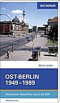 Berlin (Ost) 1945–1990; Historische Reiseführer durch die DDR; Deutsch; mit s/w- und Farbabb.