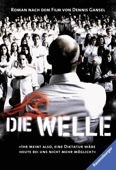 Die Welle: Der Roman nach dem Film von Dennis Gansel (Ravensburger Taschenbücher)