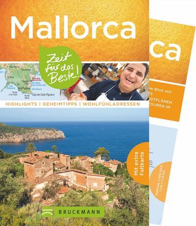Mallorca - Zeit für das Beste: Highlights - Geheimtipps - Wohlfühladressen