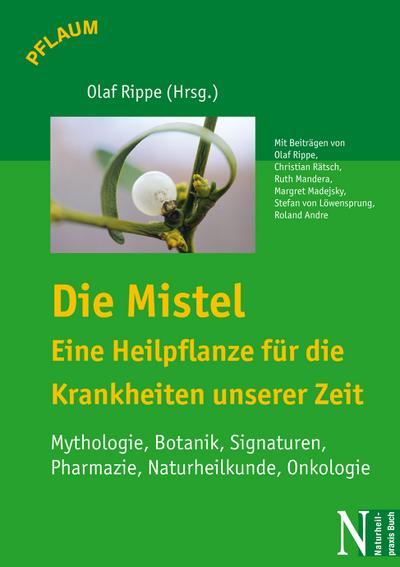 Die Mistel - Eine Heilpflanze für die Krankheiten unserer Zeit