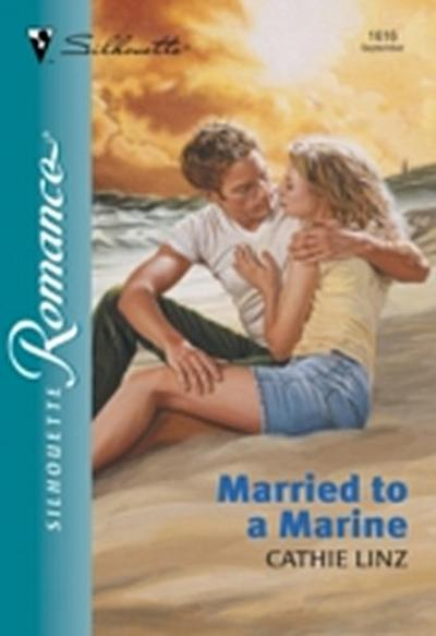 Married To A Marine (Mills & Boon Silhouette)