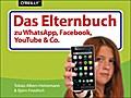 Das Elternbuch zu  WhatsApp, Facebook, YouTube & Co