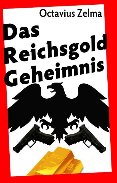 Das Reichsgold Geheimnis
