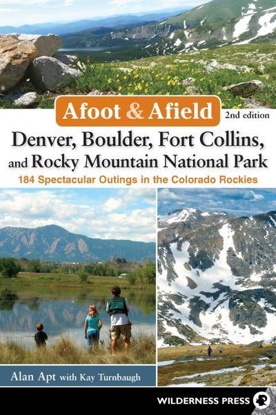Afoot & Afield: Denver, Boulder, Fort Collins, and Rocky Mountain National Park