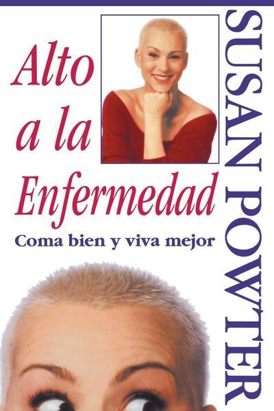 Alto a la Enfermedad! (Stop the Insanity!): C Ma Bien Y Viva Mejor (Stop the Insanity)