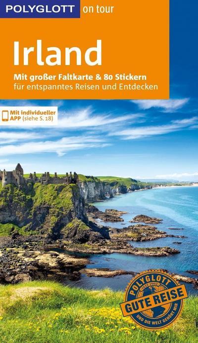POLYGLOTT on tour Reiseführer Irland; Mit großer Faltkarte, 80 Stickern und individueller App; POLYGLOTT on tour; Deutsch