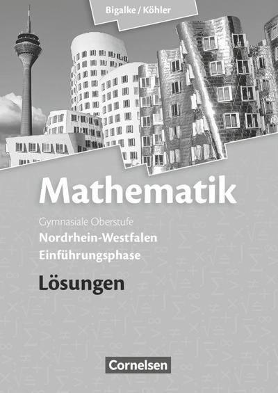 Mathematik Einführungsphase Sekundarstufe II. Lösungen zum Schülerbuch. Nordrhein-Westfalen