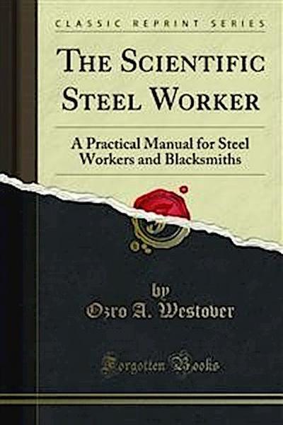 The Scientific Steel Worker