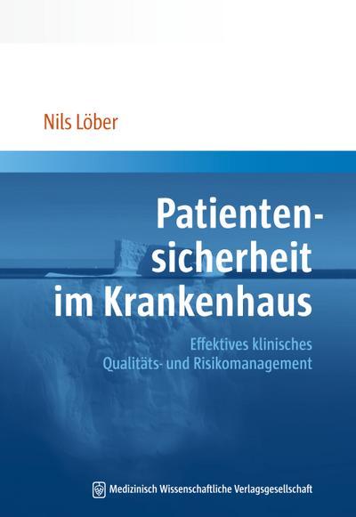 Patientensicherheit im Krankenhaus: Effektives klinisches Qualitäts- und Risikomanagement